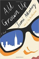BOTM - All Grown Up by Jami Attenberg