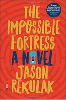 The Impossible Fortress: A Novel