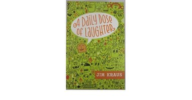 A Daily Dose of Laughter by Jim Kraus
