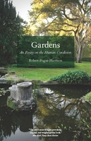 Gardens - An Essay on the Human Condition