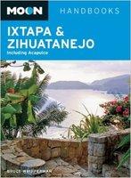 Moon Handbooks - Ixtapa & Zihuatanejo - Mexico