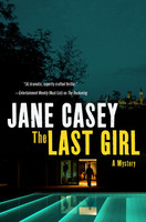 Jane Casey's 'The Last Girl' A Crime Novel