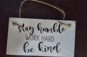Stay humble work hard be kind wood sign