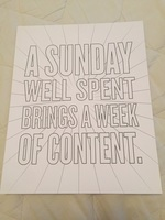"Print - ""A Sunday Well Spent Brings A Week Of Content."""