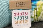 Shots Shots Shots! Coaster Set