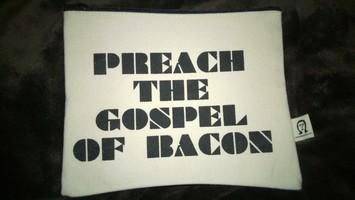 Pamela Barsky Pouch - Preach the gospel of bacon