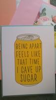 """Being Apart Feels Like..."" Card"