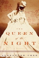 Queen of the Night by Alexander Chee
