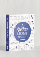 A Spotless Home - Change Your Life with Time-Saving Tidying Tips & Cleaning Tricks
