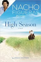 Nacho Figueras Presents: High Season by Jessica Whitman