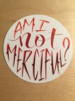 Am I Not Merciful? - Sticker