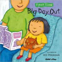 First Time: Big Day Out Book, illustrated by Jess Stockham