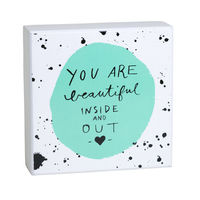 You Are Beautiful Inside and Out Sign