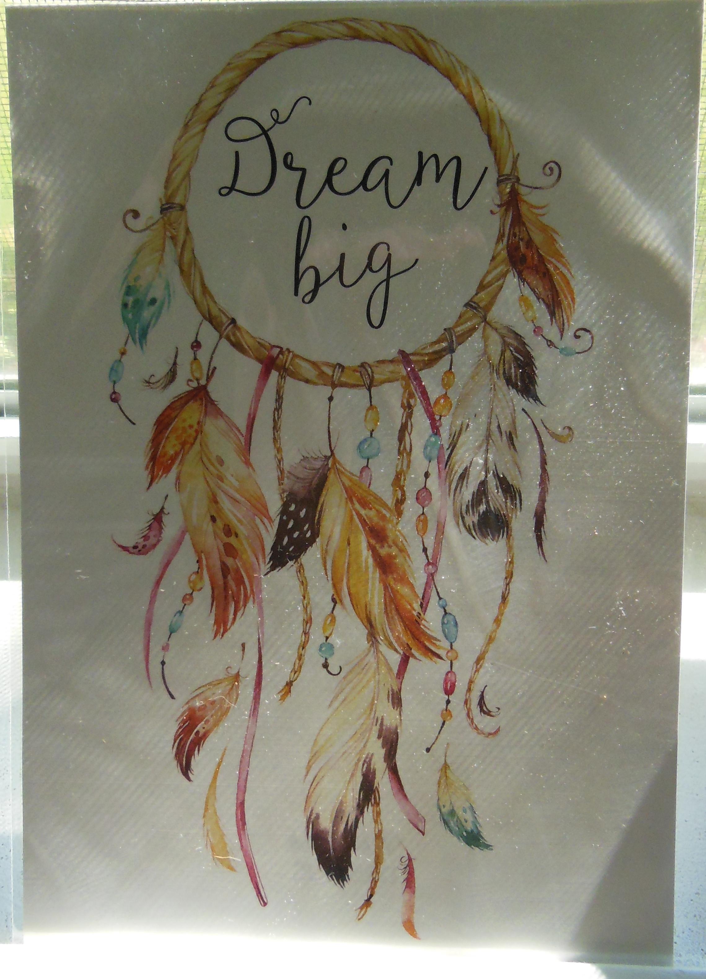 DREAM BIG 5X7 PRINT RV $9