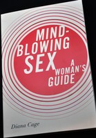 Mind Blowing Sex, A Woman's Guide