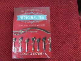 Good Living Guide to Medicinal Tea Jennifer Browne