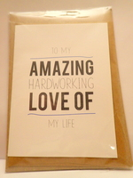 'TO MY AMAZING HARDWORKING LOVE OF MY LIFE' card