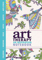 Art Therapy, An Inspiration Notebook