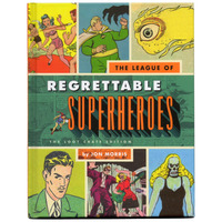 The League of Regrettable Superheroes Hardcover Book