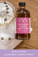 Royal Rose Lavendar Lemon Simple Syrup