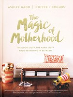 The Magic of Motherhood by Ashlee Gadd