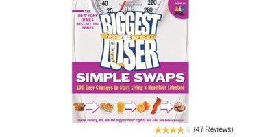 Biggest Loser - Simple Swaps by Cheryl Forberg, RD