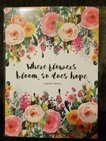 """Where Flowers bloom, so does hope"" Lady Bird Johnson 5x7 Print"