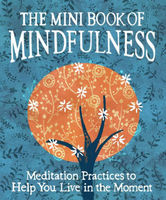 The Mini Book of Mindfulness:
