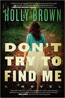 Don't Try To Find Me by Holly Brown