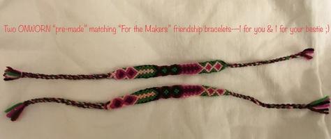 "Pre-Made ""For the Makers"" Set of 2 UNWORN ""Friendship Bracelets"""