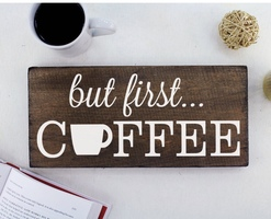 but first coffee wooden sign