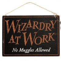 Wizardry at Work/ Wizards welcome (double sided) Sign