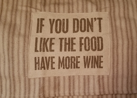 Dish Towel - If You Don't Like The Food Have More Wine