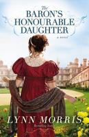 The Baron's Honorable Daughter by Lynn Morris