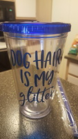 Dog Hair is my Glitter Tumbler by Quotable Life