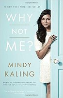 WHY NOT ME? MINDY KALING SOFT COVER BOOK