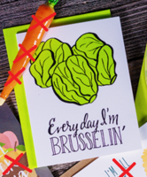 Everyday I'm Brusselin' Card
