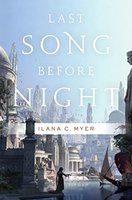 Last Song Before Night by Ilana C Myer