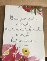 """""""Be just and merciful and brace."""" Print"""