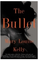 """""""The Bullet"""" by Mary Louise Kelly"""