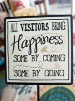 All Visitors Bring Happiness Plant & Garden Stake