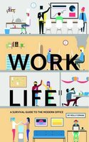Work Life A Survival Guide To The Modern Office by Molly Erman