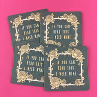 """Coaster Set - """"If You Can Read This, I Need Wine"""""""