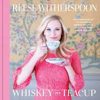 """Whiskey in a Teacup"" by Reese Witherspoon"