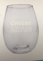 Cheers B*tches Shatterproof Wine Glass
