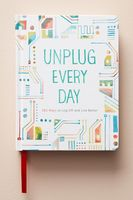 Unplug every Day:365 Ways to Log Off & Live Better