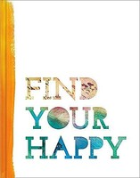 Find Your Happy Hardback Book
