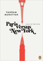 Paris versus New York: A Tally of Two Cities by Vahram Muratyan