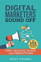 Digital Marketers Sound Off business book