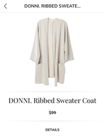 Donni Ribbed Sweater Coat